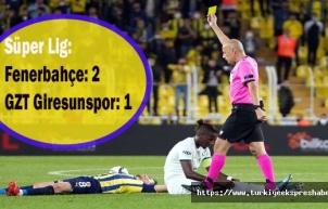 Süper Lig: Fenerbahçe: 2 - GZT Giresunspor: 1